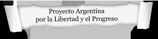 Proyecto Argentina por la Libertad y el Progreso